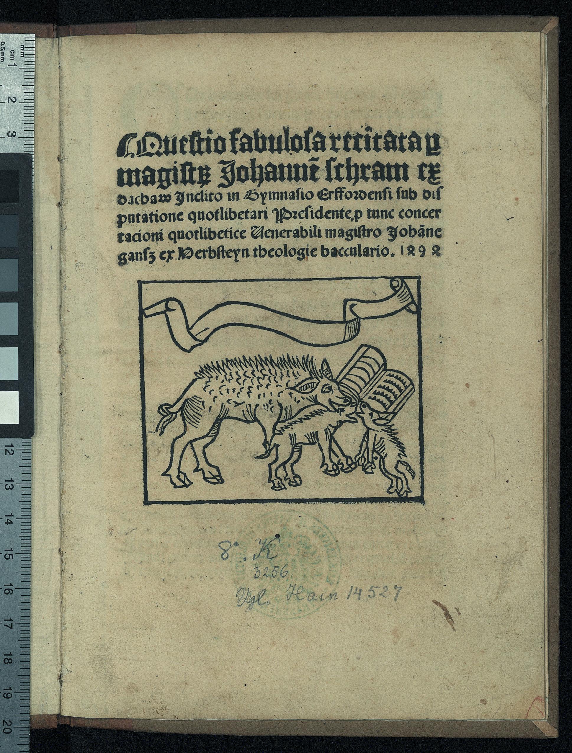 Figure 4 - Un exemple de page de titre : Johannes Schram,             Quaestio fabulosa, Leipzig, Martin Landsberg, 1494 (coll.             Bibliothèque nationale et universitaire de Strasbourg)