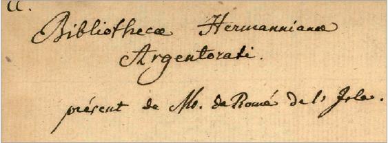 Figure 2 – Ex-libris « Bibliotheca             Hermanniana Argentorati », porté par Hermann dans les livres de sa             bibliothèque. Celui-ci est extrait de : Romé de l'Isle,             Jean-Baptiste Louis de, , Paris, Didot jeune, 1784 (coll. BNU,             déposé au SCD de l'Université de Strasbourg)