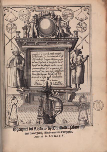 Figure 3 - Page de titre du Spieghel der Zeevaert de Lucas           Jeanszon Waghenaer (1584 - coll. Württembergische           Landesbibliothek)
